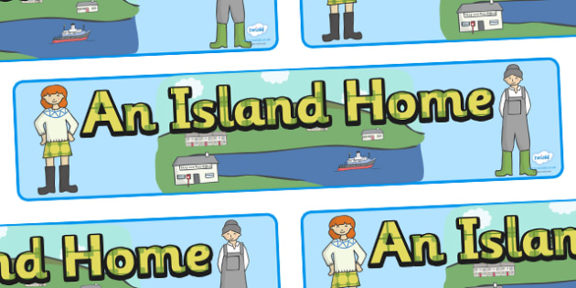 An Island Home Display Banner to Support Teaching on Katie Morag - Katie Morag, Isle Of Struay, Scotland, display, banner, poster, sign, island, home, Scottish stories