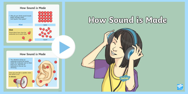 How Sound Is Made PowerPoint - hearing, music, volume, pitch