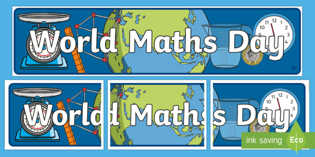 World Maths Day Display Banner - numeracy, eYFS, Year 1, KS2