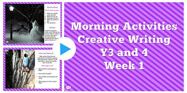 Year 3 and 4 Creative Writing Morning Activities PowerPoint Week