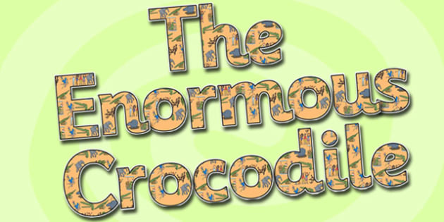 Display Lettering to Support Teaching on The Enormous Crocodile - the enormous crocodile, themed lettering, letters for display, display lettering, display, letter display, letters
