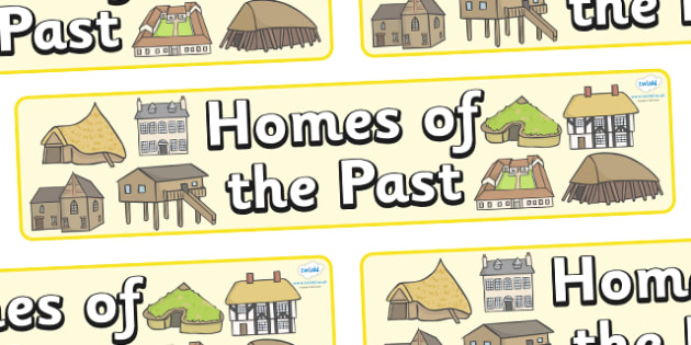 Homes of the Past Display Banner - house, home, building, display, banner, poster, brick, stone, detached, terraced, bathroom, kitchen, door, caravan, where we live, ourselves