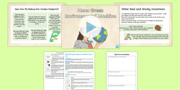 Earth Day: Design a Green Invention Lesson Pack - KS2 Earth Day, design