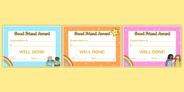 Good Friend Certificates - good friend, friend certificates, friendship, friends, behavior, relationships, award, awards, well done, reward, how to be a good friend, how to make friends