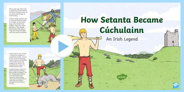 How Setanta Became Cúchulainn - Irish Myths and Legends PowerPoint
