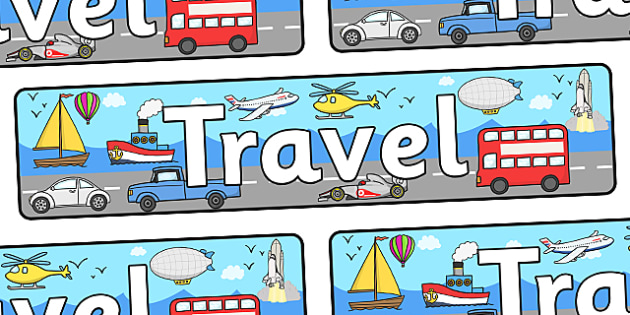 Travel Display Banner - display, banner, display banner, poster, travel, travelling, travel banner, travel display, travel area, sign, classroom display, themed banner