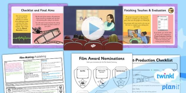Computing: Film-Making: Publishing Year 6 Lesson Pack 6