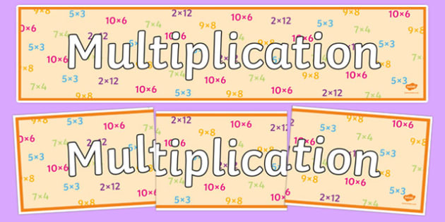 Multiplication Display Banner - multiplication, multiplication banner, multiplication display, maths display, ks2 maths display, times tables, ks2 maths
