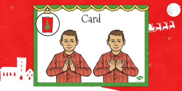 A4 British Sign Language Sign for Card - sign language, christmas