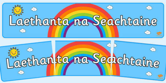 Irish Days of the Week Banner - display, weekly, header, board, title, colourful, ks1, ks2, early years , Gaeilge