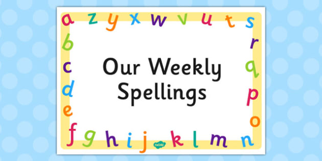 Weekly Spellings Editable Poster - weekly, spellings, editable, poster