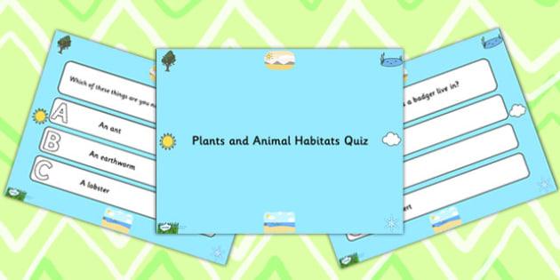 Plants and Animal Habitats PowerPoint Quiz - plants, animal, quiz