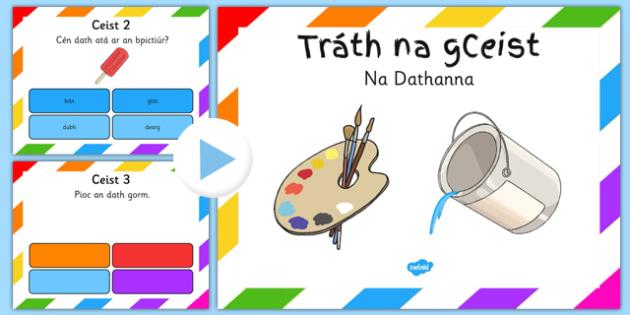 Trá¡th na gCeist - Na Dathanna Irish Colours Quiz PowerPoint - gaeilge, gaeilge, irish, irish assessment, na dathanna, colours, trath na gceist, irish quiz, seachtain na gaeilge