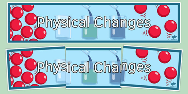 Physical Changes Display Banner - physical changes, display banner, display, banner, physics, ks3