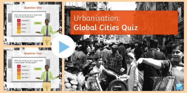 Globalisation World Cities Quiz PowerPoint - Urbanisation , human geography, cities, general knowledge, plenary, introduction, starter.