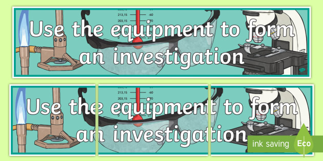 Use the Equipment to Form an Investigation Display Banner - science, SESE, investigation, experiment, equipment, resources, open-ended, prompt question, procedu