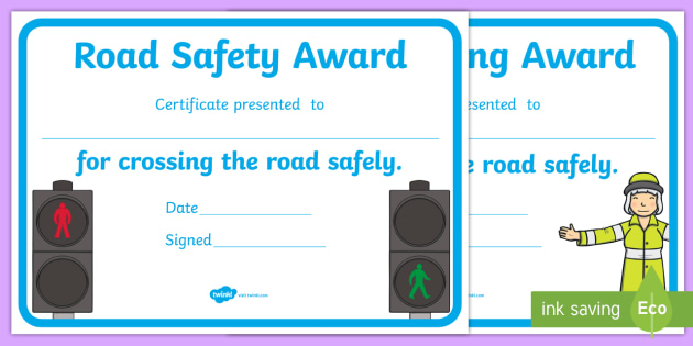 Road Safety Award Certificates - safety, stay safe, road ...