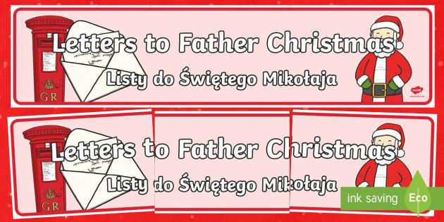 Letters to Father Christmas Display Banner English/Polish - Christmas, Nativity, Jesus, xmas, Xmas, Father Christmas, Santa, letters, festive, ks1, eyfs,Polish-