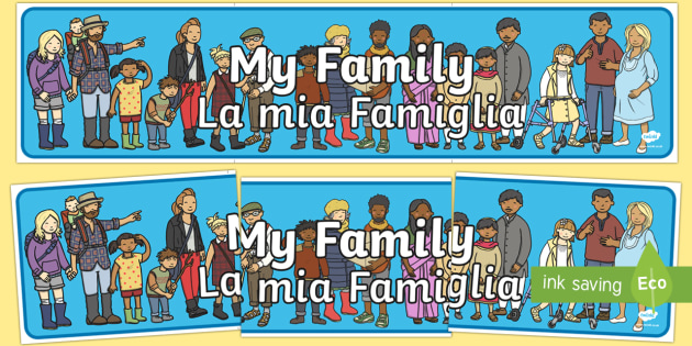 My Family Display Banner English/Italian - My Family display banner, ourselves display,  KS1, display banner, ourselves, all about me, my body,