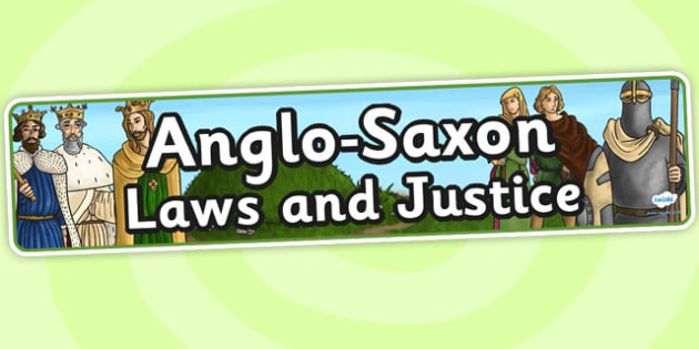 Anglo Saxon Laws And Justice Display Banner - anglo saxon, banner