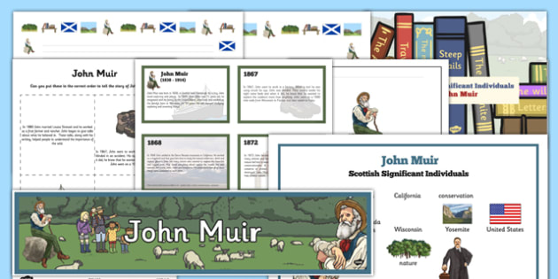 Scottish Significant Individuals John Muir Resource Pack - Scottish significant individual, conservation, National Parks, Yosemite, Sierra Nevada, United States