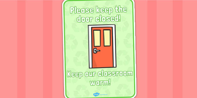 Please Close the Door Display Sign - Eco School, Eco, Recycle, environment, recyling, eco class, recycling posters, A4, display, turn off, lights, computer, paper, electricity, saving