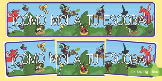 ¡Cómo mola tu escoba! Pancarta-Spanish
