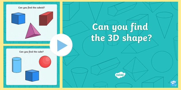 EYFS Can You Find The 3D Shape PowerPoint - shapes, 3D shapes