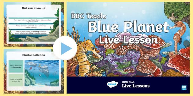 UKS2 BBC Teach Live Lesson Blue Planet PowerPoint