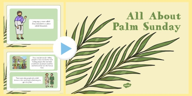EYFS All About Palm Sunday PowerPoint - EYFS, Easter, Palm Sunday, Jesus, PowerPoint, presentation