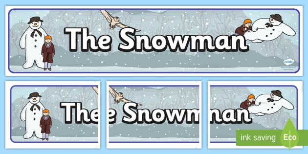 Display Banner to Support Teaching on The Snowman - display, banner, poster, the snowman, book, childrens book, story, the snowman story, snowman banner, sign, classroom display, themed banner