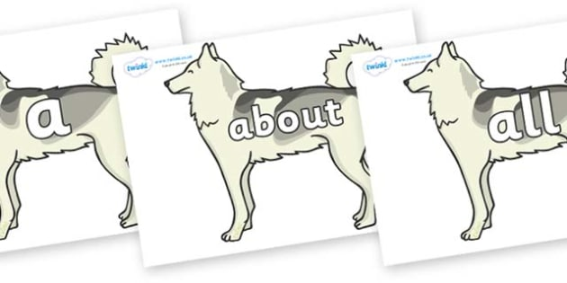 100 High Frequency Words on Huskies - High frequency words, hfw, DfES Letters and Sounds, Letters and Sounds, display words