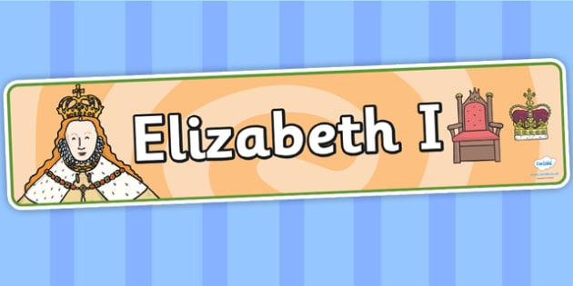 Elizabeth I Display Banner - elizabeth I, elizabeth 1st, display, banner, display banner, display header, themed banner, classroom banner, banner display