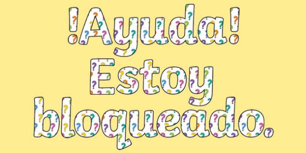 ¡Ayuda! Estoy bloqueado. Help I'm Stuck What Should I Do? Display Lettering Spanish - spanish, letters, help