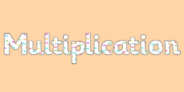 'Multiplication' Display Lettering - multiplication lettering, multiplication, multiplication display, multiplication themed lettering, ks2 maths display