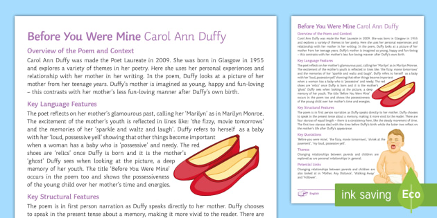 before you were mine by carol In 'before you were mine', duffy ponders in a nostalgic tone what her mother's life must have been like before she was born, without the restriction and constraint of her child's 'loud possessive yell.