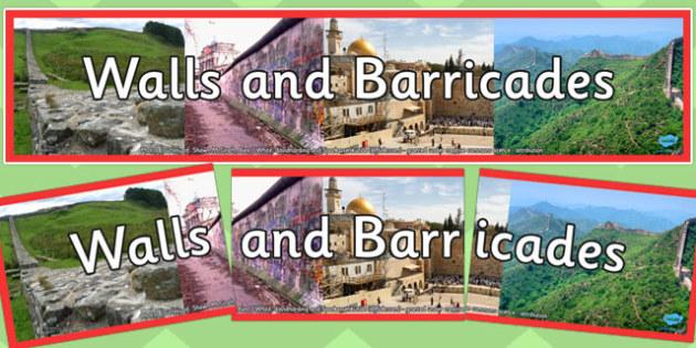 Walls and Barricades Photo Display Banner - walls, barricades, photo, display banner