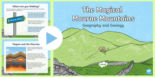 The Magical Mourne Mountains Geography and Geology PowerPoint - Northern Ireland, County Down, Dome Mountains, Slieve, magma, granite, rock