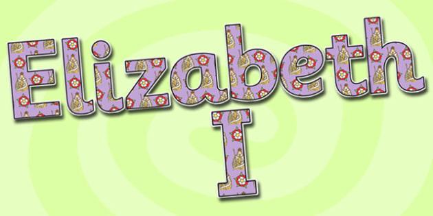 Elizabeth I Display Lettering-Elizabeth I, themed, display lettering, display, lettering, lettering for display, Elizabeth I display, history display
