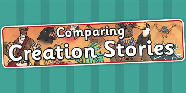 Comparing Creation Stories Display Banner - myths, legends, story