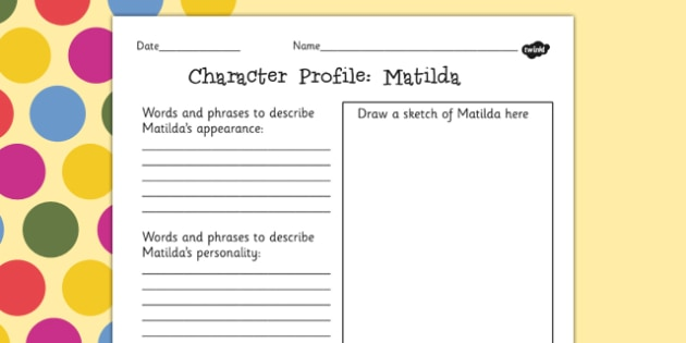 Character Profile Worksheet to Support Teaching on Matilda - roald dahl, story books