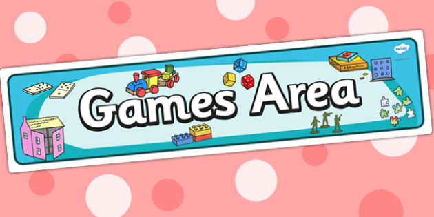 Games Area Sign - Classroom Area Signs, KS1, Board Games, Banner, Foundation Stage Area Signs, Classroom labels, Area labels, Area Signs, Classroom Areas, Poster, Display, Areas