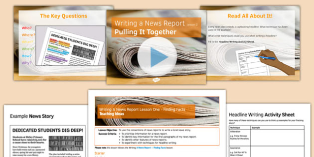 Writing a News Report Lesson Two Pulling It Together Lesson Pack - writing, news report, facts