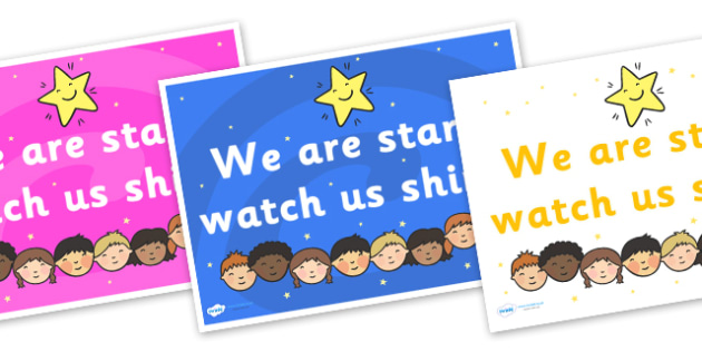 We are Stars Watch Us Shine Display Posters - display, posters, A4 posters, we are stars, we are stars watch us shine, little stars, little stars display posters, encourging display posters, poster, classroom display posters