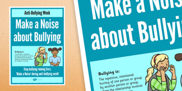Anti-Bullying Week: Make a Noise About Bullying Poster - anti-bullying, noise, poster, display