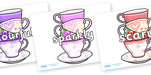 Wow Words on Teacups - Wow words, adjectives, VCOP, describing, Wow, display, poster, wow display, tasty, scary, ugly, beautiful, colourful sharp, bouncy