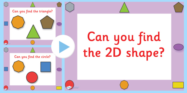 Can You Find The 2D Shape PowerPoint - 2D shapes, shapes, shape games, shape activities, powerpoint, shape powerpoint, 2D shape powerpoint, numeracy