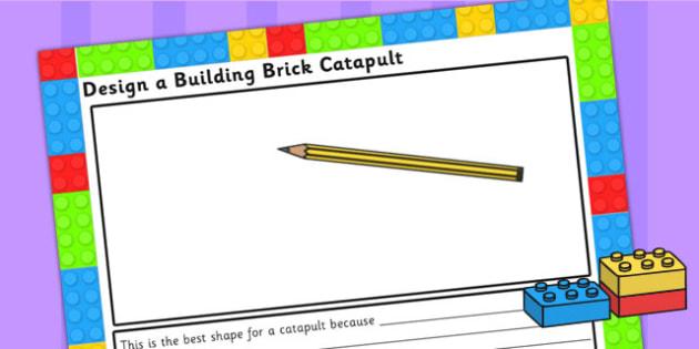 Design A Building Brick Catapult Sheet -  science sparks, DT