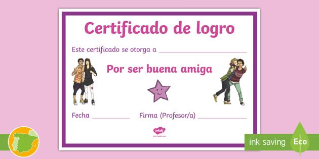 de logro por ser buena amiga Certificado - Diploma, premio, certificado, logro, amiga,Spanish