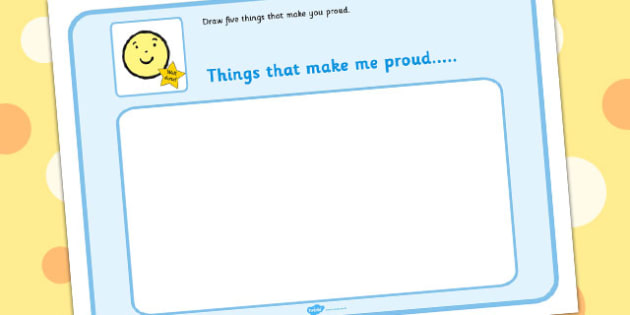 Draw 5 Things That Make You Proud - draw, proud, feelings